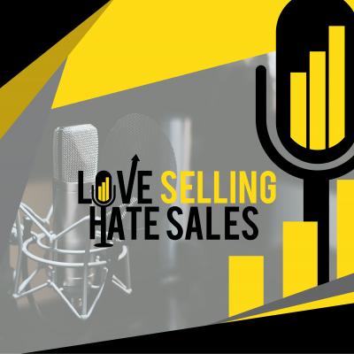 Love selling hate sales