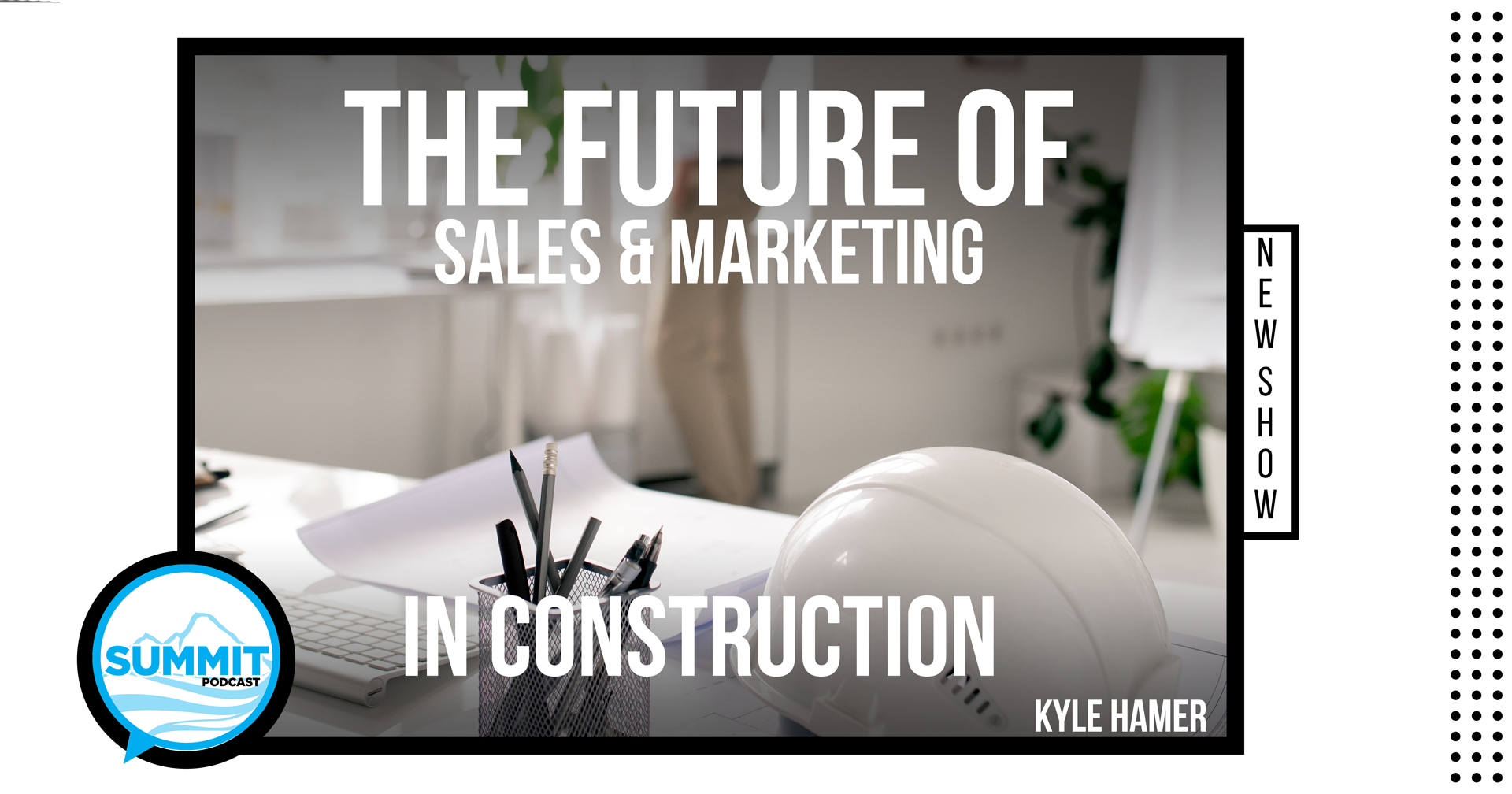 sales and marketing in construction - what's the future look like?