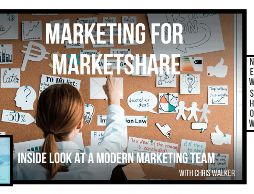 Marketing for Marketshare in 2021 – Inside look at a modern marketing department.